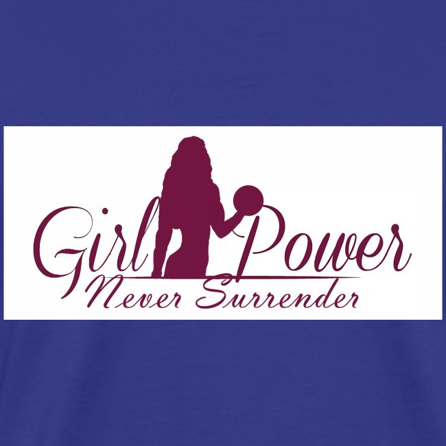 GIRL POWER NEVER SURRENDER