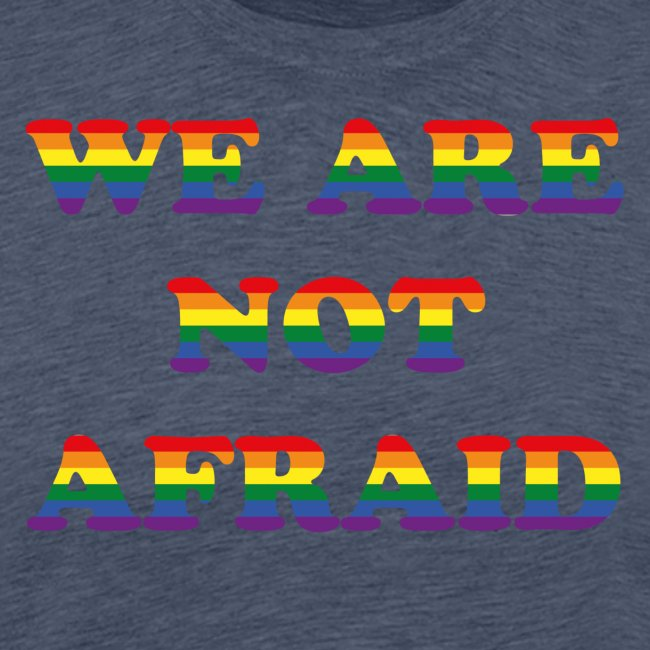 We are not afraid