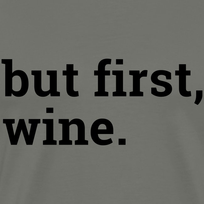But first wine