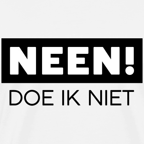 Neen - Mannen Premium T-shirt