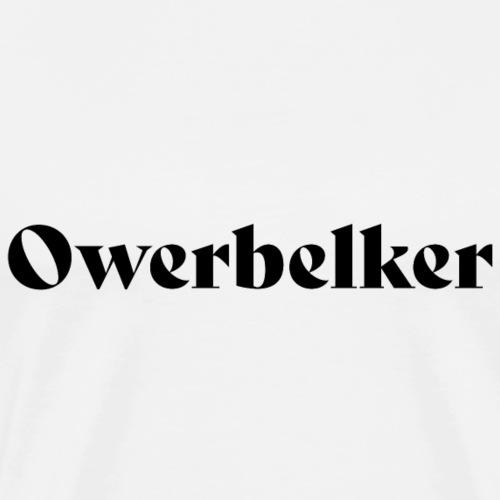 Owerbelker - Männer Premium T-Shirt