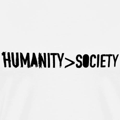 HUMANITY > SOCIETY (Black Label) - Männer Premium T-Shirt