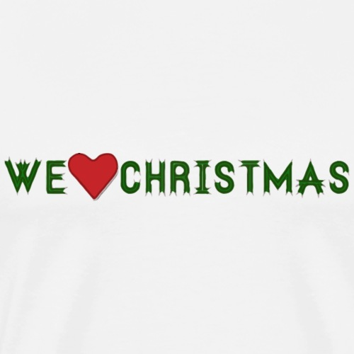 We love Christmas - Männer Premium T-Shirt