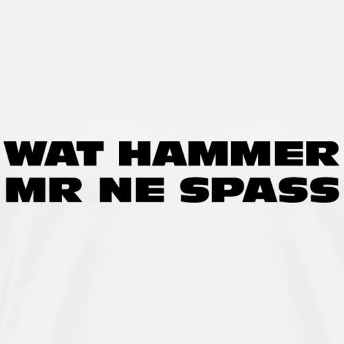 Wat hammer mer ne Spass - Männer Premium T-Shirt