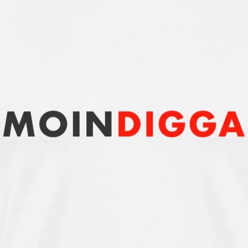 Moin Digga - Lustiger Spruch als Geschenk - Männer Premium T-Shirt