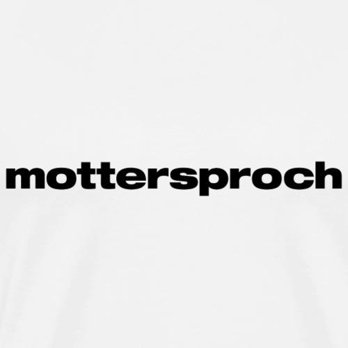 mottersproch - Männer Premium T-Shirt