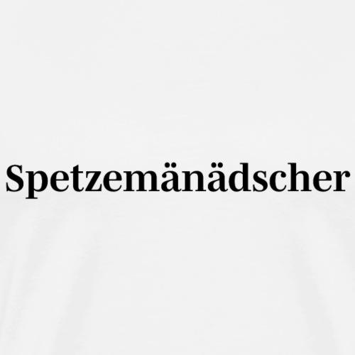Spetzemänädscher - Männer Premium T-Shirt