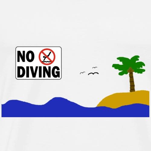 No Diving - Männer Premium T-Shirt