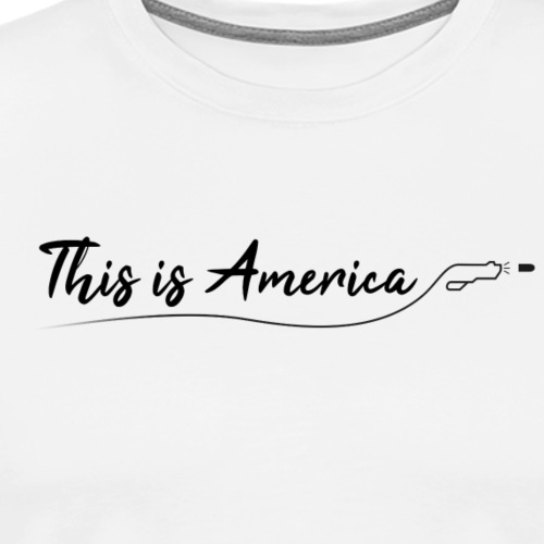 This is America - Gun violence - T-shirt Premium Homme