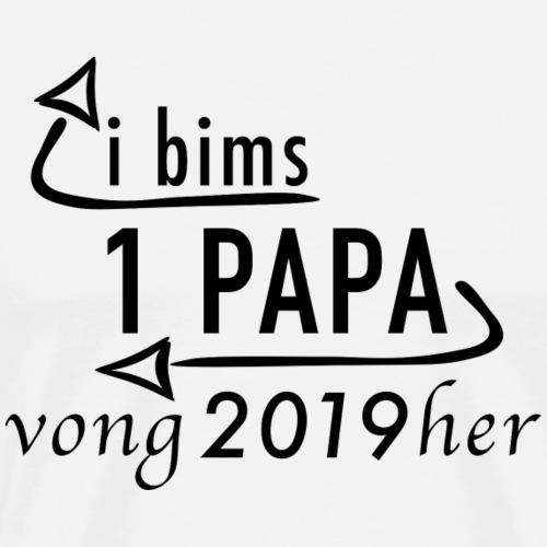 i bims 1 papa vong 2019 her - Geschenk in Schwarz - Männer Premium T-Shirt