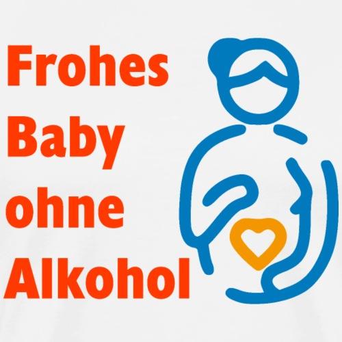 Frohes Baby ohne Alkohol - Männer Premium T-Shirt