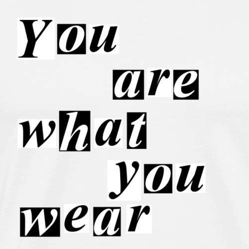 YouAreWhatYouWear - Männer Premium T-Shirt