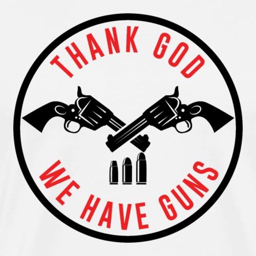 Thank God - We have Guns - Männer Premium T-Shirt