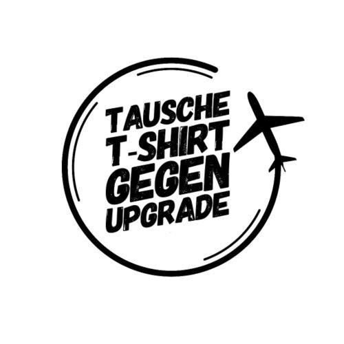 Tausche T-Shirt gegen Upgrade - Urlaub, Flugzeug - Männer Premium T-Shirt