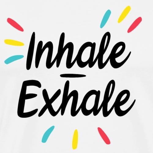 Inhale exhale - T-shirt Premium Homme