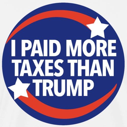 I paid more taxes than Trump - Men's Premium T-Shirt