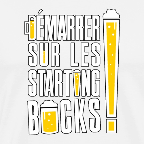 DÉMARRER SUR LES STARTING BOCKS ! - T-shirt Premium Homme