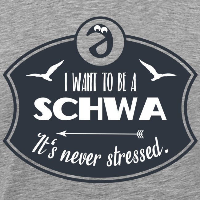 I want to be a schwa