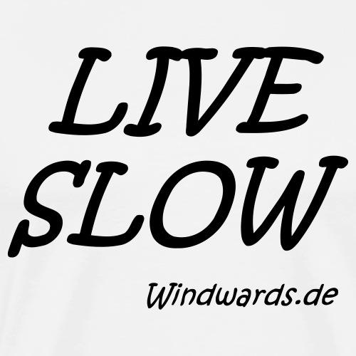 live slow - Männer Premium T-Shirt