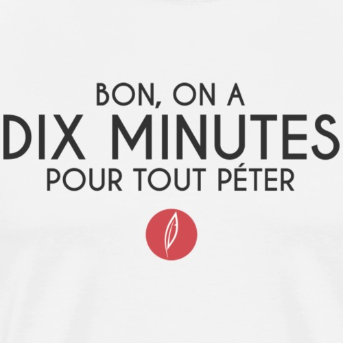Citation - Dix minutes pour tout péter - T-shirt Premium Homme