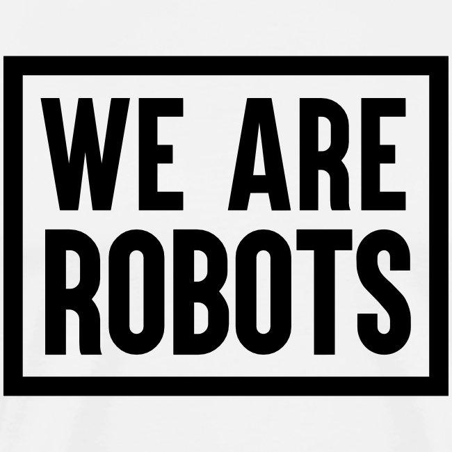 We Are Robots Premium Tote Bag