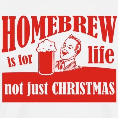 homebrew is for life - Men's Premium T-Shirt