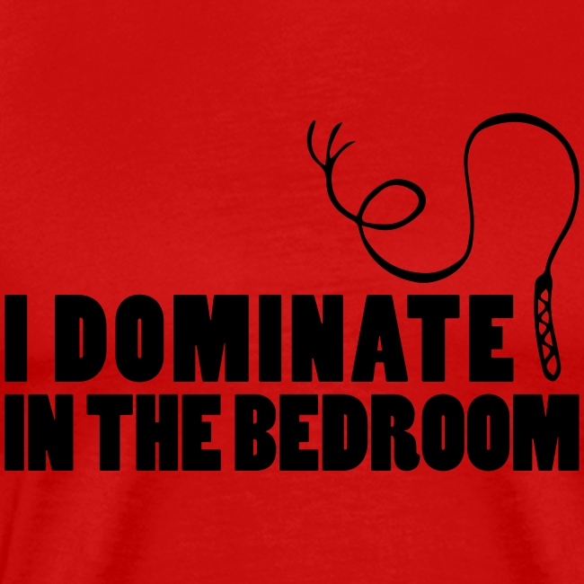 I dominate in the bedroom