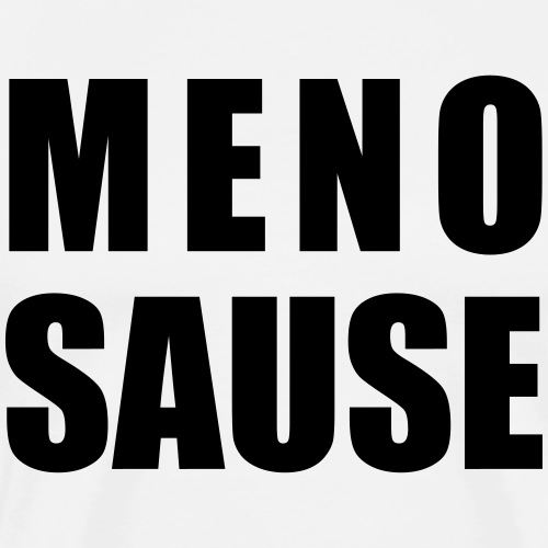 MENOPAUSE MENOSAUSE - Männer Premium T-Shirt