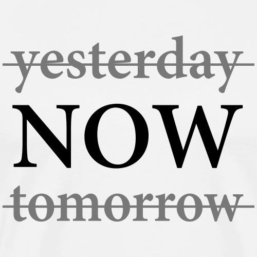 Yesterday NOW Tomorrow - Gestern JETZT Morgen - Männer Premium T-Shirt