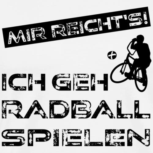 Radball | Mir reicht's! - Männer Premium T-Shirt