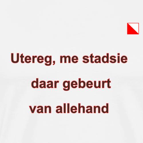 Utereg me stadsie daar mr verti def b - Mannen Premium T-shirt