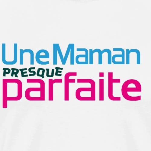 Maman Presque Parfaite - T-shirt Premium Homme