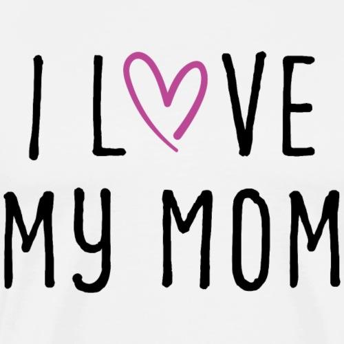 I love my mom Muttertagsgeschenk - Männer Premium T-Shirt