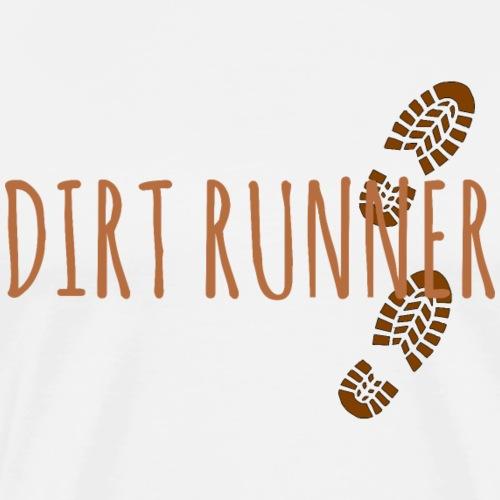 Dirt Trailrunning Trailrunner Traillauf Geschenk - Männer Premium T-Shirt