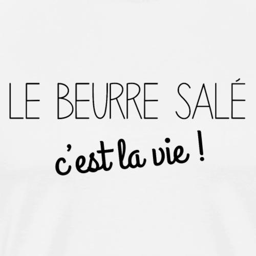 Bretagne - Le beurre salé c'est la vie ! - T-shirt Premium Homme