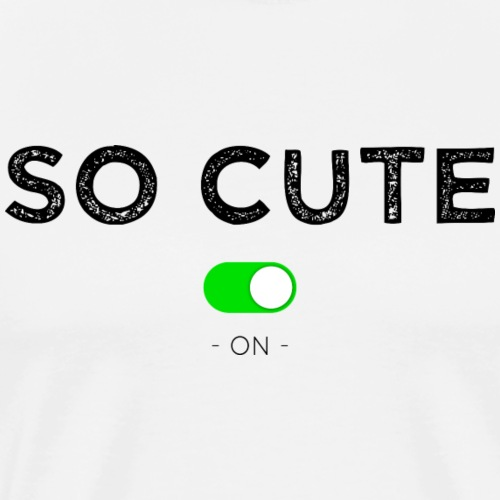 So cute on - T-shirt Premium Homme