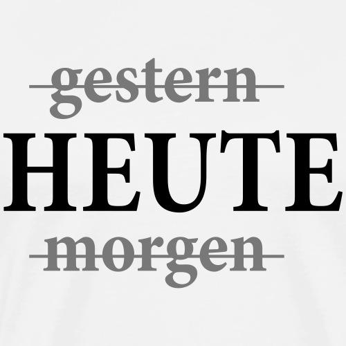 GESTERN HEUTE MORGEN - Männer Premium T-Shirt