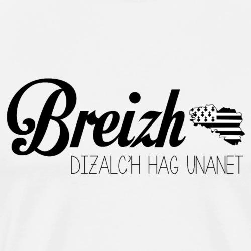 Bretagne - Breizh dizalc'h hag unanet #4 - T-shirt Premium Homme