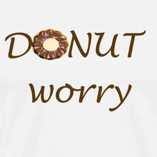 Donut worry! - Männer Premium T-Shirt