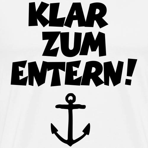 Klar zum Entern! Segeln Segler Segelspruch - Männer Premium T-Shirt