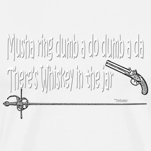 Whiskey in the jar - Men's Premium T-Shirt
