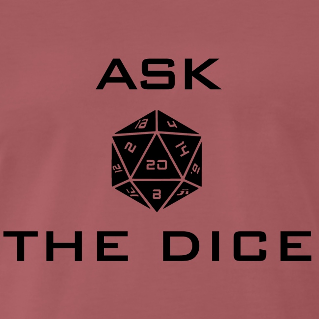 Ask the dice