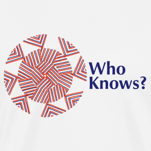Who Knows? - Men's Premium T-Shirt