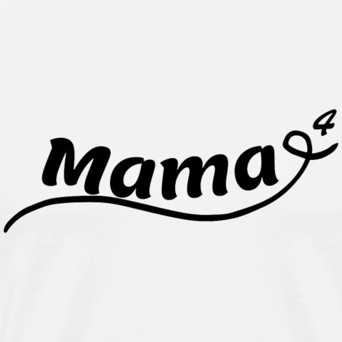 Mama hoch vier - Männer Premium T-Shirt