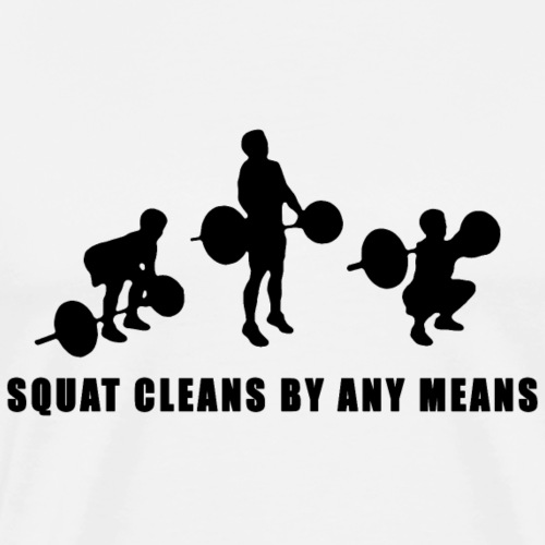 Squat cleans by any means black - Premium-T-shirt herr