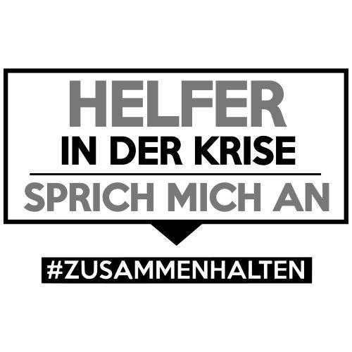 Helfer in der Krise - sprich mich an. sdShirt.de