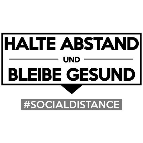 Halte ABSTAND und bleibe GESUND. www.sdShirt.de