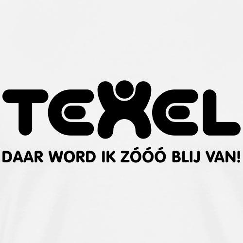Texel daar word ik zóóó blij van! - Mannen Premium T-shirt