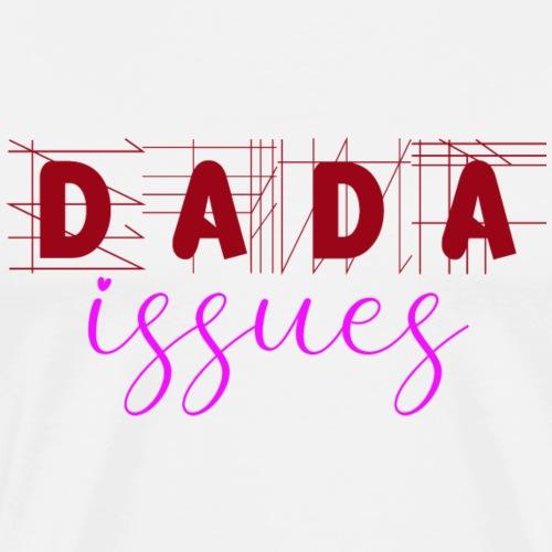 Dada Issues - Men's Premium T-Shirt