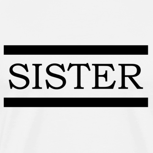 sister black - Männer Premium T-Shirt